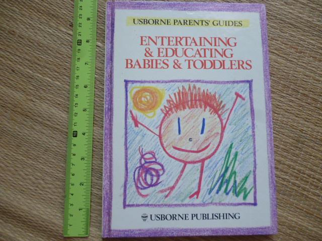 Entertaining & Educating Babies & Toddlers (Usborne Parents' Guides)