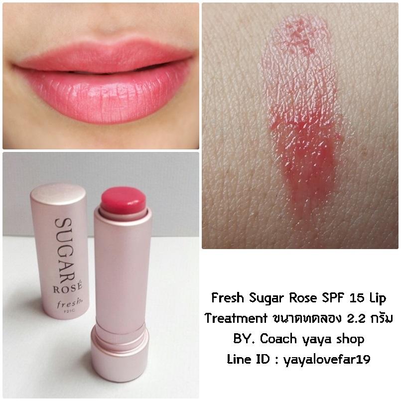**พร้อมส่ง +ลด 30% ** Fresh Sugar Rose SPF 15 Lip Treatment ขนาดทดลอง 2.2 กรัม